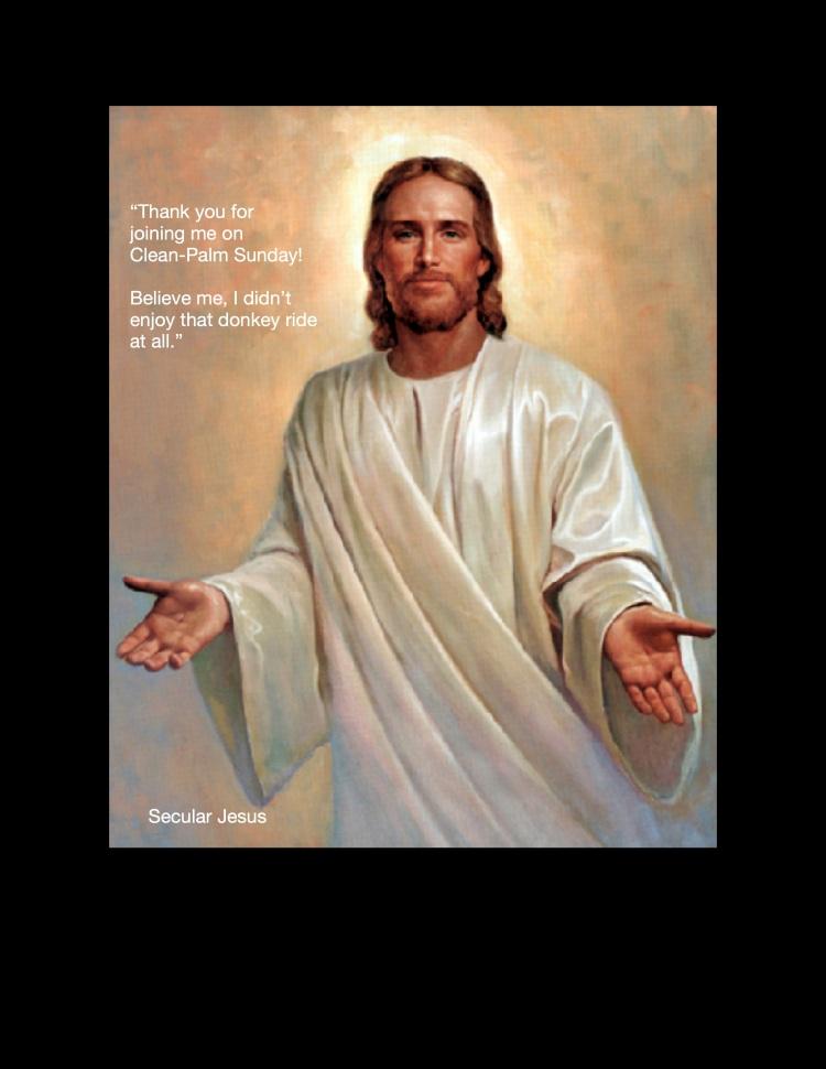 Secular Jesus-Clean Palms